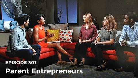 Episode 301: Parent Entrepreneurs