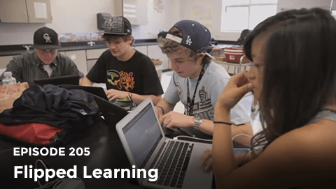 Episode 205: Flipped Learning