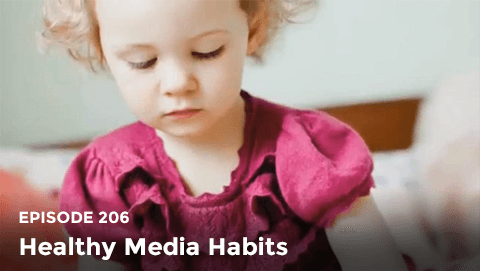 Episode 206: Healthy Media Habits