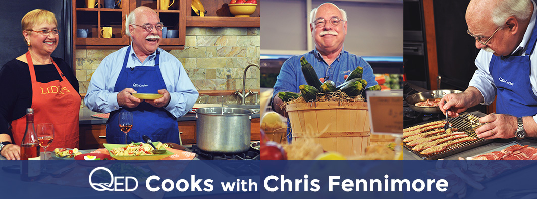 QED Cooks with Chris Fennimore