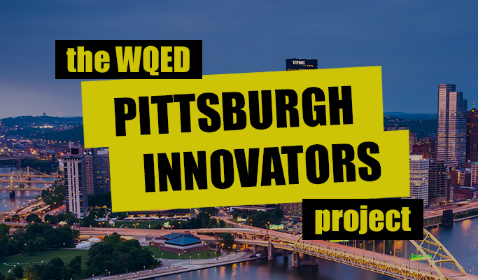 The WQED Pittsburgh Innovators Project