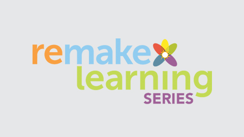 Remake Learning Series